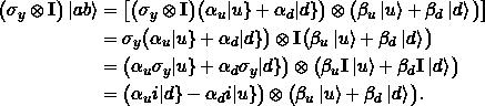 \begin{align*} \big(\sigma_y \otimes \Id \big) \ket{ab} &= \big[ \big(\sigma_y \otimes \Id \big) \big(\alpha_u\keta{u} + \alpha_d \keta{d}\big) \otimes \big(\beta_u\ket{u} + \beta_d \ket{d}\big)\big]\\ &= \sigma_y \big(\alpha_u\keta{u} + \alpha_d \keta{d}\big) \otimes \Id \big(\beta_u\ket{u} + \beta_d \ket{d}\big)\\ &= \big(\alpha_u \sigma_y \keta{u} + \alpha_d \sigma_y \keta{d}\big) \otimes \big(\beta_u \Id\ket{u} + \beta_d \Id \ket{d}\big)\\ &= \big(\alpha_u i\keta{d} - \alpha_d i \keta{u}\big) \otimes \big(\beta_u \ket{u} + \beta_d \ket{d}\big). \end{align*}